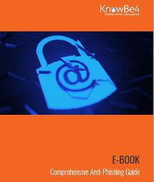 KnowBe4 Releases Comprehensive Guide to Fight Phishing and Social Engineering