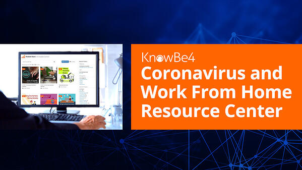 KnowBe4 Offers Work From Home Resource Center