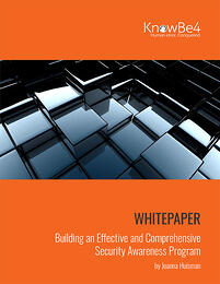 """KnowBe4 Releases """"Building an Effective and Comprehensive Security Awareness Program"""" White Paper"""