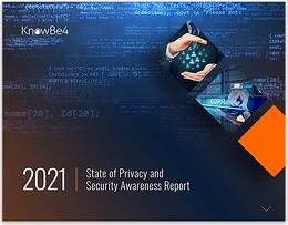 KnowBe4 Releases 2021 State of Privacy and Security Awareness Report