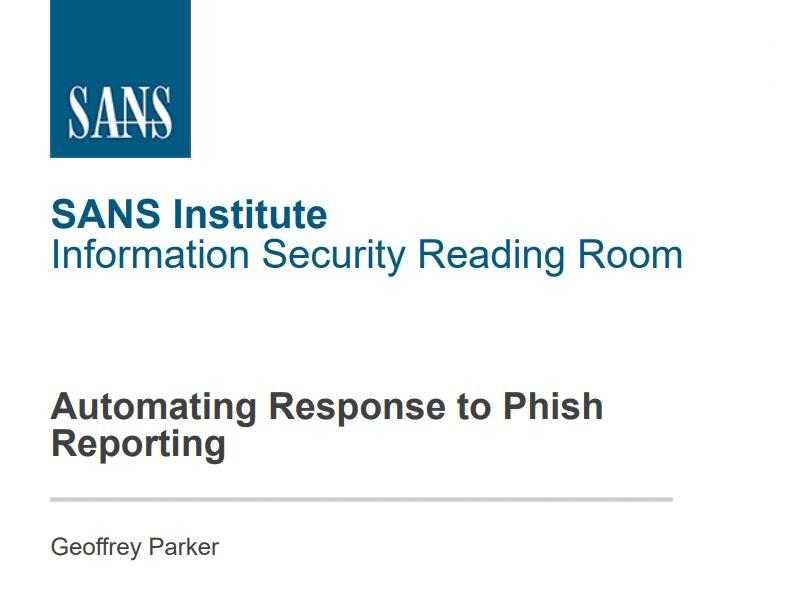 SANS-whitepaper-automating-response-to-phish-reporting-1