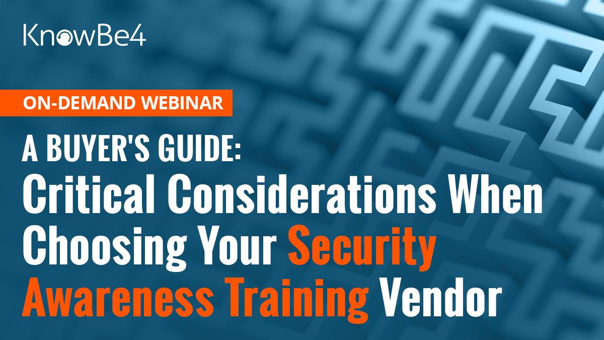 On-Demand Webinar: Critical Considerations When Choosing Your Security Awareness Training Vendor